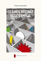 T. Groensteen, La Bande dessinée. Mode d'emploi