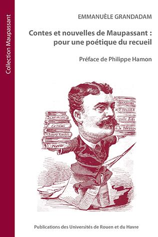 E. Grandadam, Contes et nouvelles de Maupassant : pour une poétique du recueil.