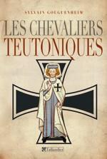 S. Gouguenheim, Les Chevaliers teutoniques