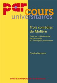 Ch. Mazouer, Trois comédies de Molière. Etude sur Le Misanthrope, Georges Dandin et Le Bourgeois gentilhomme