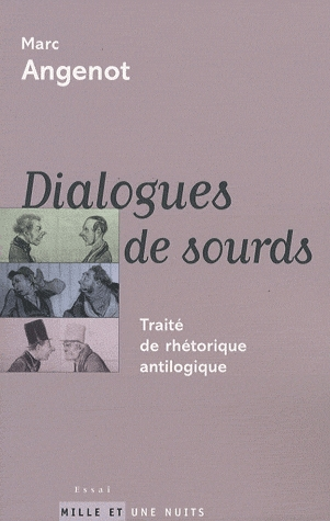 M. Angenot, Dialogues de sourds. Traité de rhétorique antilogique