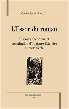 C. Esmein-Sarrazin, L'Essor du roman. Discours théorique et constitution d'un genre littéraire au XVIIe siècle