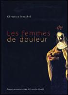 Chr. Mouchel, Les Femmes de douleur. Maladie et sainteté dans l'Italie de la Contre-Réforme