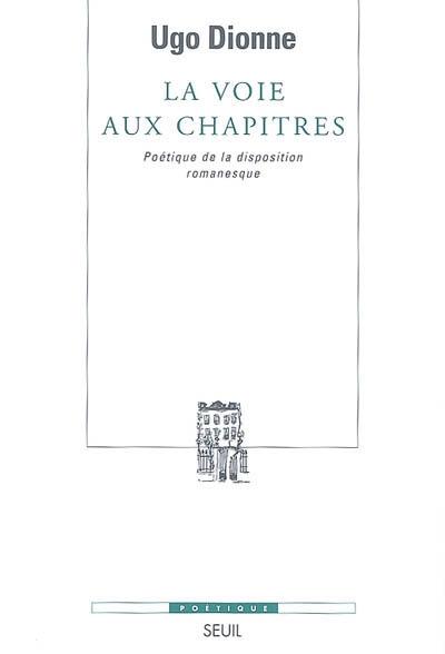 U. Dionne, La Voie aux chapitres. Poétique de la disposition romanesque