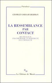 G. Didi-Huberman, La Ressemblance par contact. Archéologie, anachronisme et modernité de l'empreinte