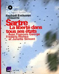F. George, F. Worms, J. Simont, Sartre, La liberté dans tous ses états