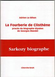 A. Le Bihan, La Fourberie de Clisthène. Procès du biographe élyséen de Georges Mandel