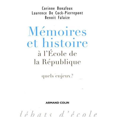 C. Bonafoux, L. Cock-Pierrepont, B. Falaize, Mémoires et histoire à l'École de la République. Quels enjeux ?