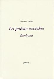 J. Thélot, La Poésie excédée. Rimbaud