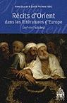 Anne Duprat (dir.), Récits d'Orient dans les littératures d'Europe (XVIe-XVIIe siècles)