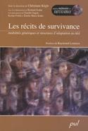 C. Kègle (dir.), Les Récits de survivance. Modalités génériques et structures d'adaptation au réel