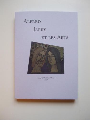 H. Béhar, et J. Schuh, Alfred Jarry et les arts