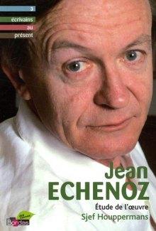 S. Houppermans, Jean Echenoz. Etude de l'oeuvre
