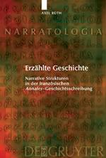 A. Rüth, Erzählte Geschichte. Narrative Strukuren in der französischen Annales-Geschichtsschreibung