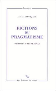 D. Lapoujade, Fictions du pragmatisme. William et Henry James