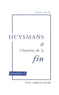 J. Solal, Huysmans et l'homme de la fin