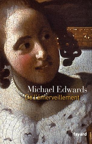 M. Edwards, De l'émerveillement