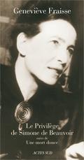 G. Fraisse, Le Privilège de Simone de Beauvoir