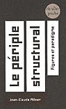 J.-C. Milner, Le Périple structural. Figures et paradigme (Poche)
