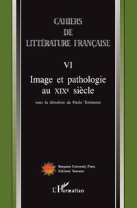 Image et pathologie au XIXe siècle, Cahiers de littérature française n°VI
