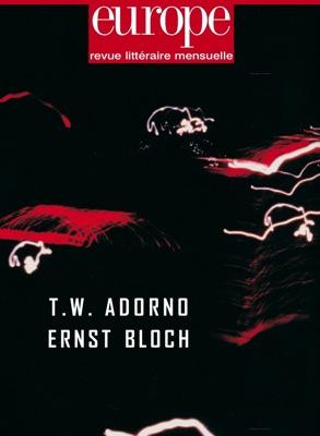 Adorno, E. Bloch, Europe n°949 (mai 2008)