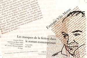 Enrique Vila-Matas : les masques de la fiction dans le roman contemporain