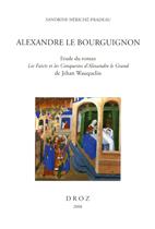 S. Hériché-Pradeau, Alexandre le bourguignon. Etude de Les Faicts et les Conquestes d'Alexandre le Grand