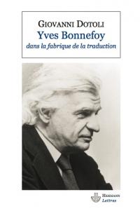 G. Dotoli, Yves Bonnefoy dans la fabrique de la traduction