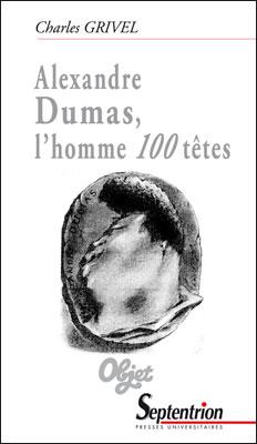 Ch. Grivel, Alexandre Dumas, l'homme 100 têtes