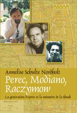 A. Schulte Nordholt, Perec, Modiano, Raczymow. La génération d'après et la Mémoire de la shoah