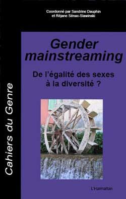 Gender mainstreaming. De l'égalité à la diversité.