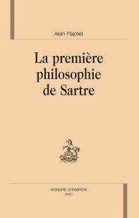 A. Flajoliet, La Première philosophie de Sartre