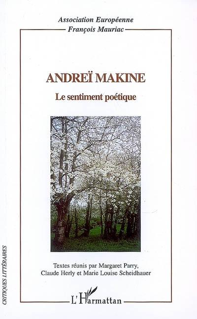 Andreï Makine, le sentiment poétique, dir. M. Parry, C. Herly, M.-L. Scheidhauer