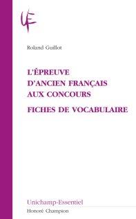 R. Guillot, L'Épreuve d'ancien français aux concours. Fiches de vocabulaire.