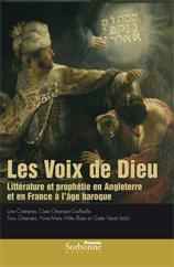 L. Cottegnies et alii (éd.), Les Voix de Dieu. Littérature et prophétie en Angleterre et en France à l'âge baroque