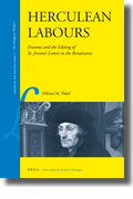 H. M. Pabel, Herculean Labours: Erasmus and the Editing of St. Jerome's Letters in the Renaissance