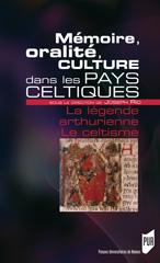 J. Fario (éd.), Mémoire, oralité, culture dans les pays celtiques. La légende arthurienne. Le celtisme