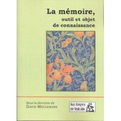 La Mémoire, outil et objet de connaissance