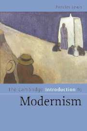 P. Lewis, The Cambridge Introduction to Modernism