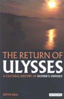 E. Hall, The Return of Ulysses. A Cultural History of Homer's Odyssey