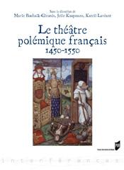 M. Bouhaïk-Gironès et alii (éd.), Le Théâtre polémique français (1450-1550)