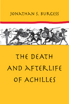 J. S. Burgess, The Death and Afterlife of Achilles