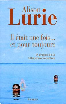 A. Lurie, Il était une fois. et pour toujours. À propos de la littérature enfantine