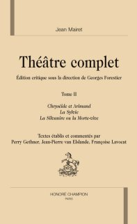 J. Mairet, Théâtre complet, t. II.