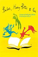 Exposition: Babar, Harry Potter et Compagnie. Livres d'enfants d'hier et d'aujourd'hui