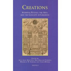 Creations. Medieval Rituals, the Arts, and the Concept of Creation