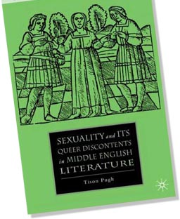 T. Pugh, Sexuality and Its Queer Discontents in Middle English Literature