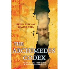 R. Netz, W. Noel, The Archimedes Codex: Revealing The Secrets Of The World's Greatest Palimpsest