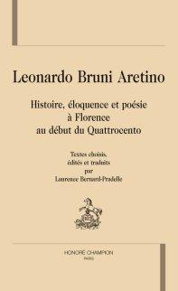 L. Bruni Aretino, Histoire, éloquence et poésie à Florence au début du Quattrocento