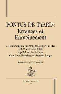 Fr. Rouget (éd.), Pontus de Tyard : errances et enracinements